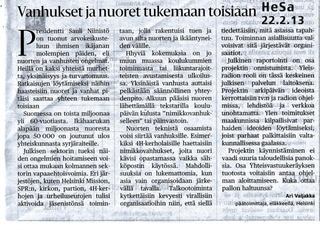 Päätoimittaja, eläkkeellä, Ari Valjakka kirjoitti oheisen mielipidekirjoituksen Helsingin Sanomat / Mielipidesivulle 22.2.2013
